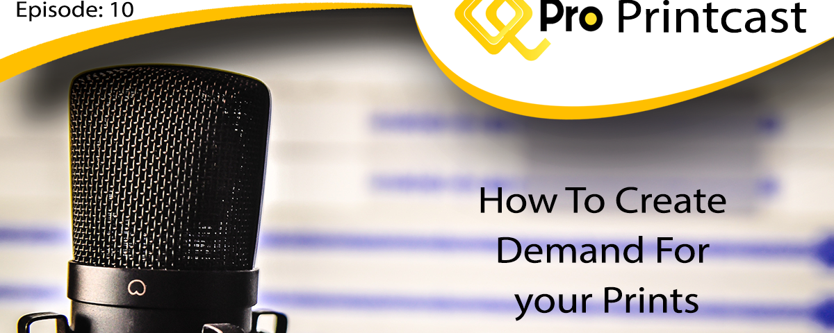 How To Create Demand For Your Prints